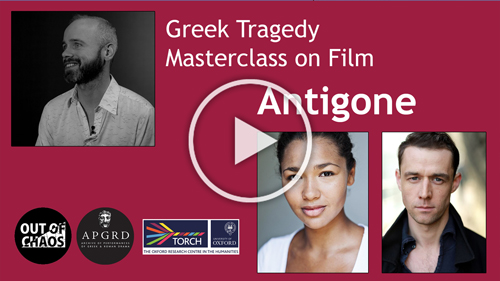 Promotional image for the Greek Tragedy Masterclass on Film: Antigone, linking to YouTube recording