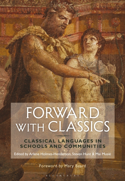 Front cover of Forward with Classics: Classical Languages in Schools and Communities