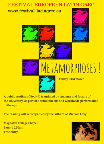 Poster for the Festival Europeen Latin Grec reading of Metamorphoses Book 10: 9am, Magdalen College Chapel, Friday 23rd March