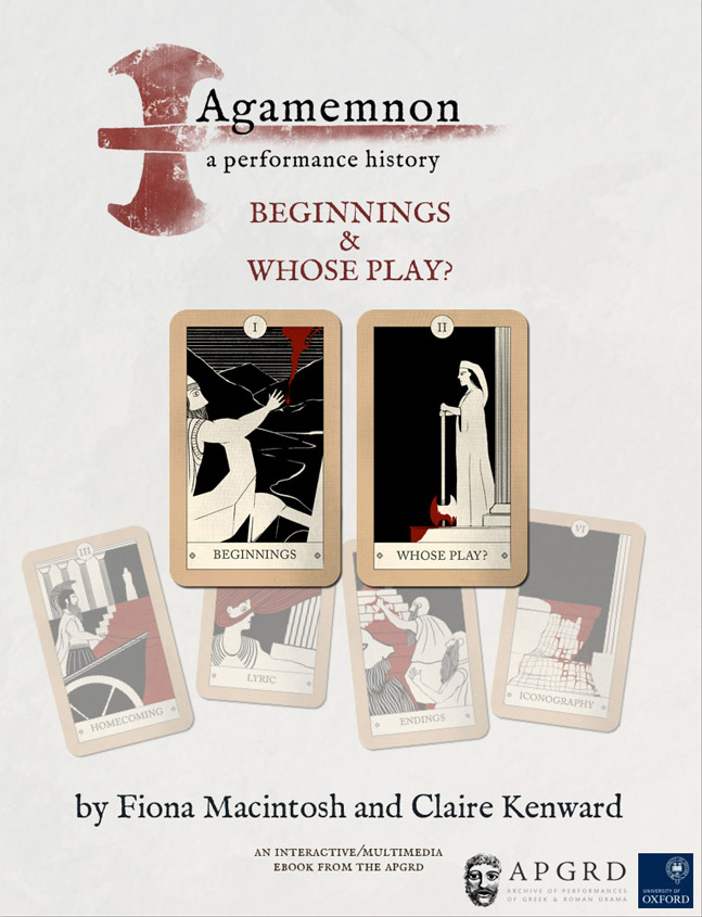 Front cover to Agamemnon, a performance history: Beginnings & Whose Play?