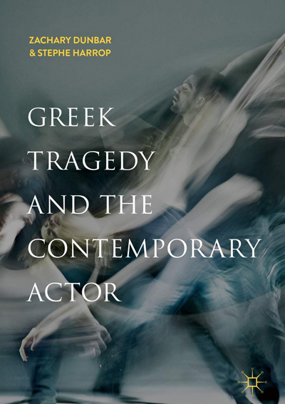 Cover of the book Greek Tragedy and the Contemporary Actor