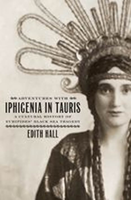 Front cover of Adventures with Iphigenia in Tauris: A cultural history of Euripides' Black Sea tragedy