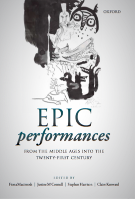 Front cover of the book, Epic Performances: From the Middle Ages into the Twenty-First Century