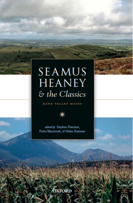 Front cover of the book Seamus Heaney and the Classics: Bann Valley Muses