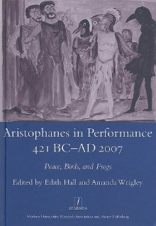 Front cover of Aristophanes in Performance, 421 BC to AD 2007