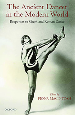 Front cover of he Ancient Dancer in the Modern World: Responses to Greek and Roman Dance