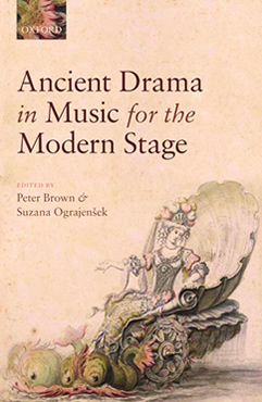Front cover of Ancient Drama in Music for the Modern Stage