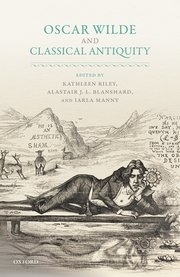 Front cover to the book Oscar Wilde and Classical Antiquity