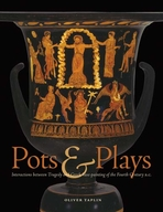 Front cover of Pots and Plays: Interactions between Tragedy and Greek Vase-painting